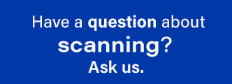 Have a question about scanning? Click here.